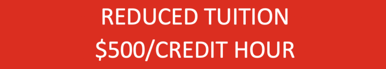 Reduced Tuition - $500 per credit hour