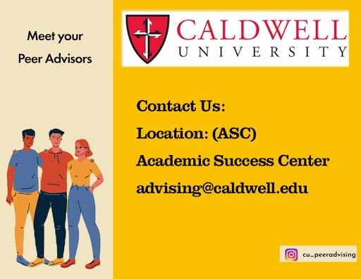 Caldwell University Peer Advising Academic Success Center advising@caldwell.edu